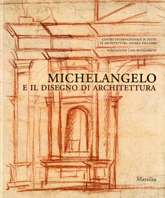 Michelangelo e il disegno di architettura palladio museum for Disegno di architettura online